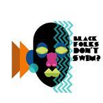 Black Folks Don't Swim? (blackfolksdontswim) Profile Image | Linktree